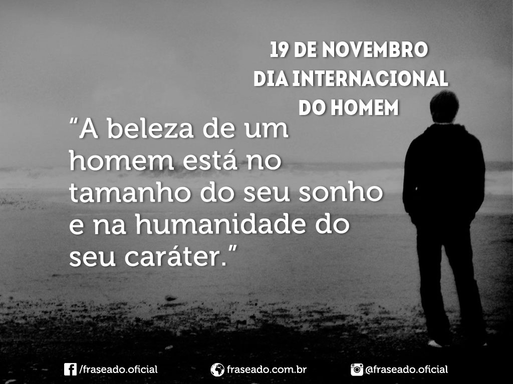 Frases Do Dia Internacional Do Homem Fraseado